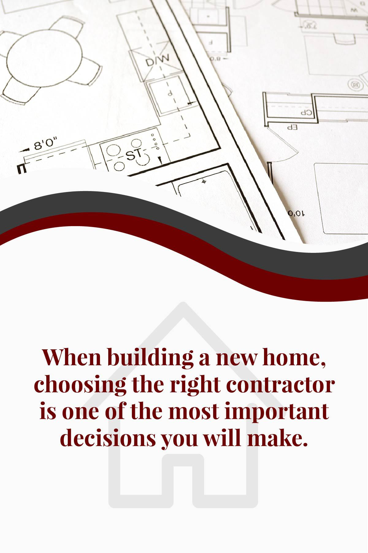 Choosing the right construction contractor is important
