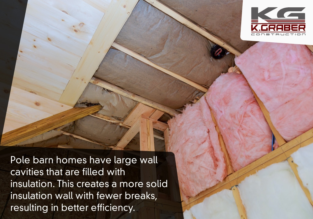 large section of insulation makes pole barn homes more efficient