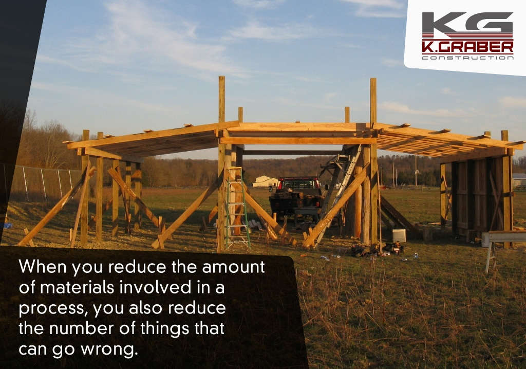 less materials in a pole barn homes means less maintenance