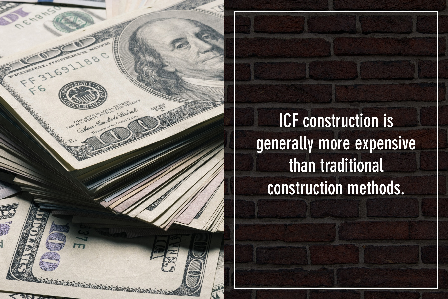 ICF construction is more expensive than other traditional methods