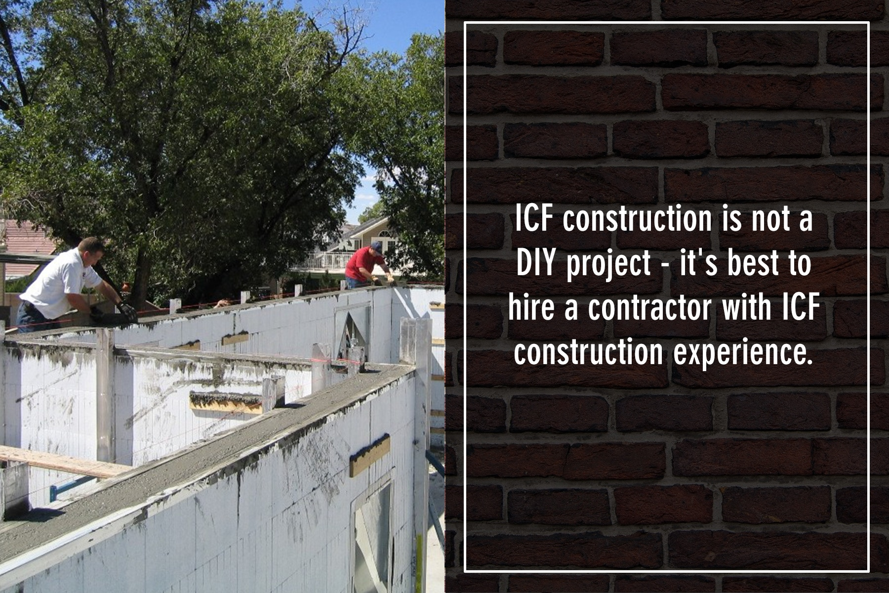 ICF construction is not a DIY project