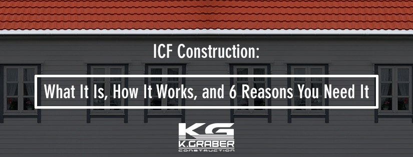 ICF Construction: What It Is, How It Works, and 6 Reasons You Need It
