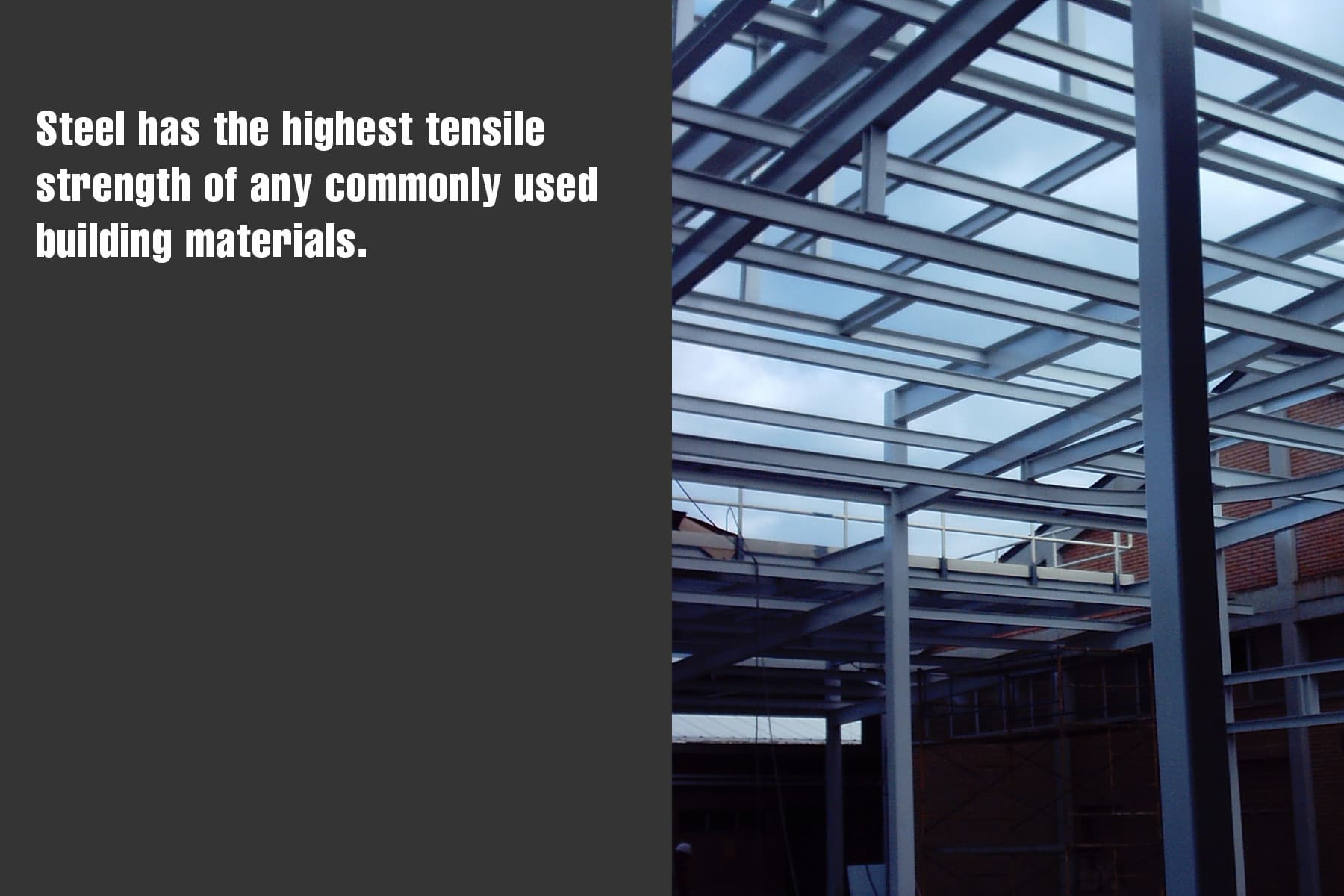 steel has the highest tensile strength of any commonly used building materials